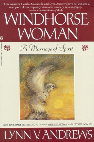 Windhorse Woman: A Marriage of Spirit  by  Lynn V. Andrews