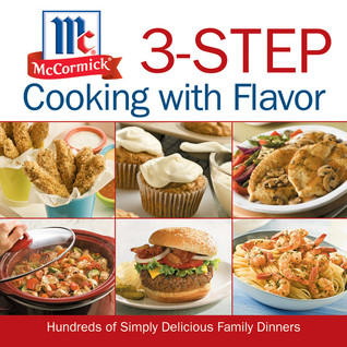 McCormick 3-Step Cooking with Flavor  by  McCormick & Co.
