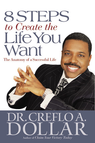 Effective Faith: 10 Steps That Will Revolutionize Your Walk with God  by  Creflo A. Dollar