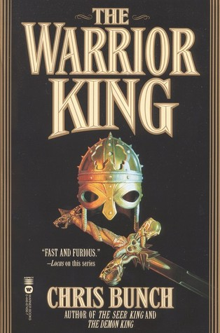 The Warrior King (The Seer King Trilogy, #3)  by  Chris Bunch