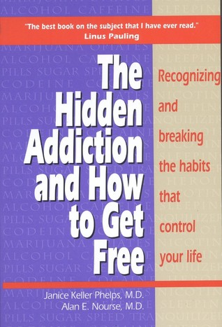 The Hidden Addiction: And How To Get Free Janice Phelps