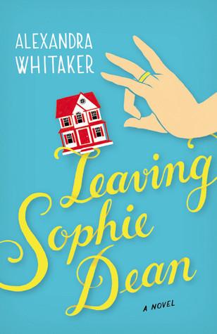 Leaving Sophie Dean  by  Alexandra Whitaker