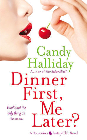 Dinner First, Me Later? Candy Halliday
