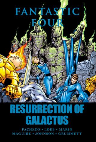Fantastic Four: Resurrection of Galactus  by  Jeph Loeb