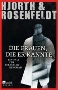 Die Frauen, die er kannte  (Sebastian Bergman, #2) Michael Hjorth
