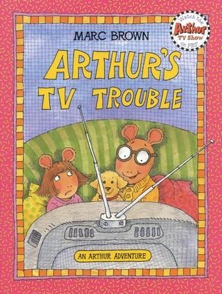 Arthurs TV Trouble: An Arhur Adventure Marc Brown