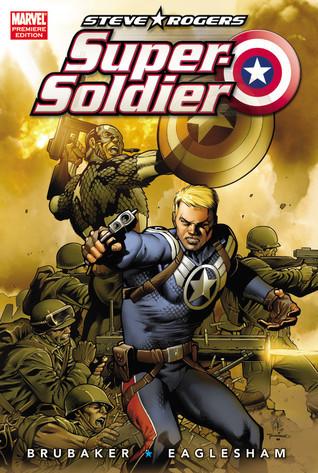 Steve Rogers: Super Soldier  by  Ed Brubaker