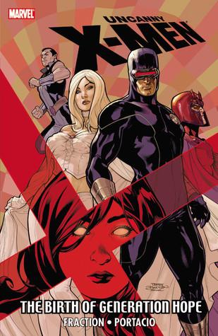 Uncanny X-Men: The Birth of Generation Hope Matt Fraction
