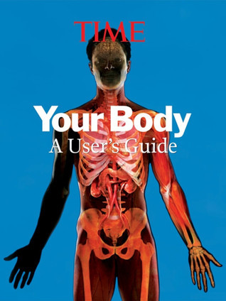 Time:  Your Body: A Visual Users Guide  by  Time-Life Books