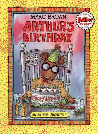 Arthurs Birthday: An Arthur Adventure Marc Brown