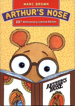 Arthurs Nose: 25th Anniversary Limited Edition Marc Brown