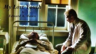 My Lost Youth Edward A. Masen