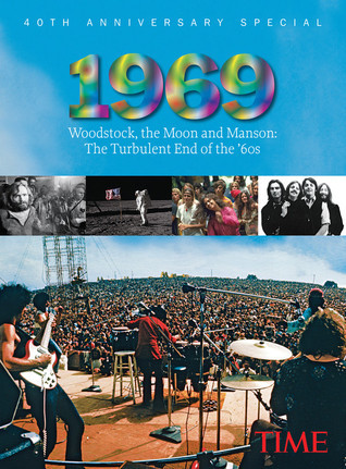 TIME 1969: Woodstock, the Moon and Manson  by  Time-Life Books