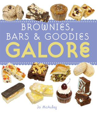 Brownies, Bars & Goodies Galore Jo McAuley