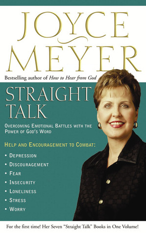 Straight Talk: Overcoming Emotional Battles with the Power of Gods Word  by  Joyce Meyer