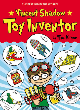 Vincent Shadow: Toy Inventor  by  Tim Kehoe
