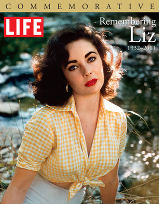 Life Remembering Liz: 1932-2011 LIFE Magazine