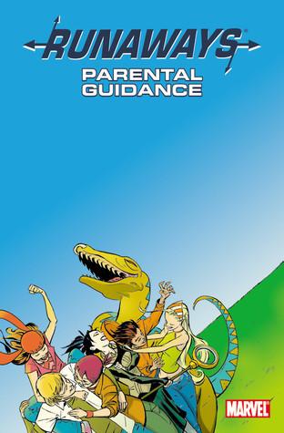 Runaways, Volume 6: Parental Guidance Brian K. Vaughan