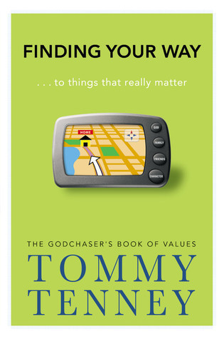 Finding Your Way: ... to Things that Really Matter  by  Tommy Tenney
