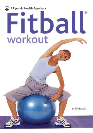 The Fitball Workout  by  Jan Endacott