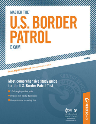 Master The U.S. Border Patrol Exam Petersons