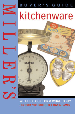 Millers: Kitchenware - Buyers Guide Judith H. Miller