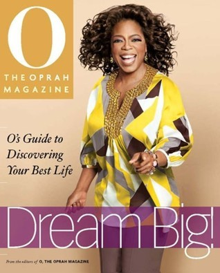 Dream Big: Os Guide to Discovering Your Best Life O: The Oprah Magazine