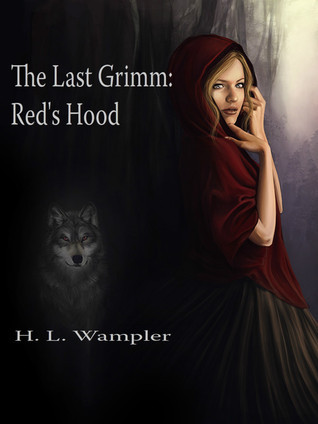 The Last Grimm: Reds Hood  by  H.L. Wampler