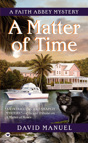 A Matter of Time: A Faith Abbey Mystery  by  David Manuel