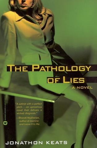 The Pathology of Lies Jonathon Keats