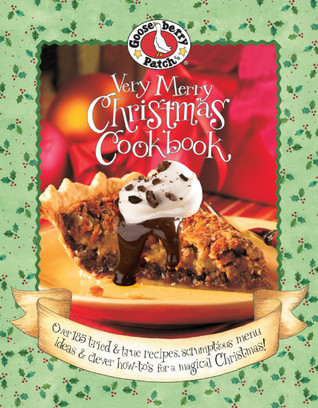 Gooseberry Patch: Very Merry Christmas Cookbook: Over 185 Tried & True Recipes, Scrumptious Menu Ideas & Clever How-tos for a Magical Christmas  by  Gooseberry Patch
