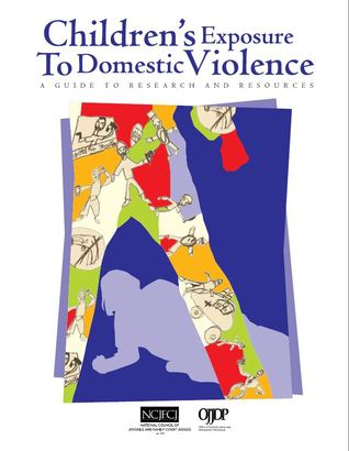 Childrens Exposure to Domestic Violence: A Guide to Research and Resources  by  Alicia Summers