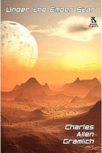 Under The Ember Star/The Battle For Eden(Wildside Double # 25)  by  Charles Allen Gramlich