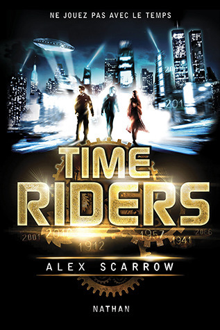 Time Riders (Time Riders, #1)  by  Alex Scarrow