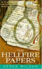 The Hellfire Papers (Tim Lacy Artworld Mysteries, #3)  by  Derek Wilson