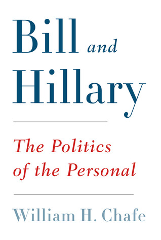 Private Lives/Public Consequences: Personality and Politics in Modern America  by  William Henry Chafe