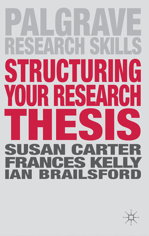 Structuring Your Research Thesis Susan Carter