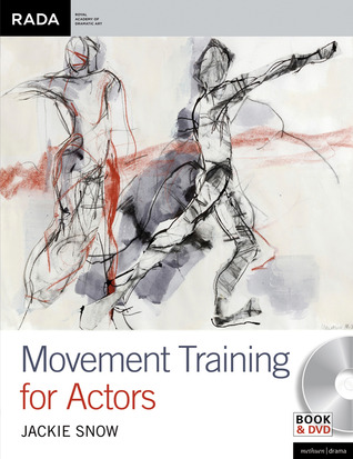 Movement Training for Actors Jackie Snow