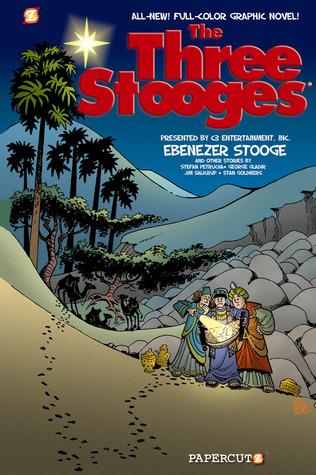 The Three Stooges Graphic Novels #2: Ebenezer Stooge  by  George Gladir