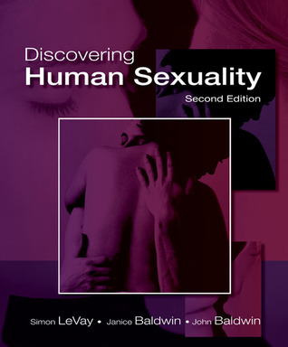 Discovering Human Sexuality, Second Edition Simon LeVay