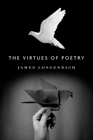 The Virtues of Poetry  by  James Longenbach