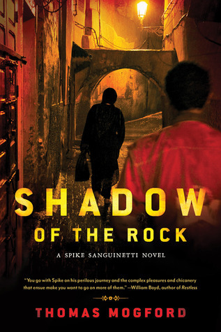 Shadow of the Rock: A Spike Sanguinetti Novel Thomas Mogford