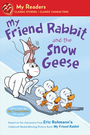 My Friend Rabbit and the Snow Geese  by  Eric Rohmann