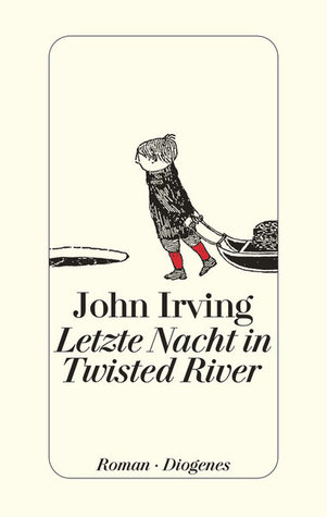 Letzte Nacht in Twisted River John Irving