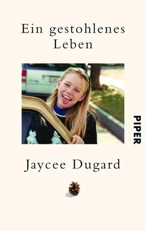 Ein gestohlenes Leben Jaycee Dugard