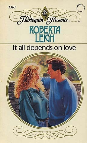 It All Depends on Love Roberta Leigh