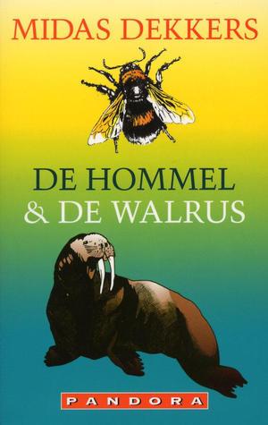 De hommel en de walrus  by  Midas Dekkers