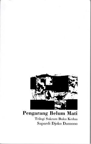 Pengarang Belum Mati  by  Sapardi Djoko Damono