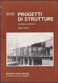 Progetti di strutture (parte prima)  by  Antonio Migliacci
