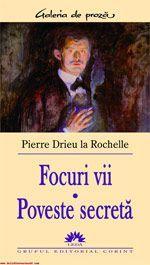 Focuri vii / Poveste secreta Pierre Drieu la Rochelle